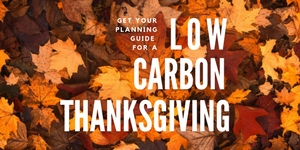 Get your free Low Carbon Thanksgiving Guide